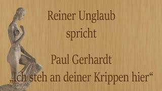 """Paul Gerhardt – """"Ich steh an deiner Krippen hier"""""""