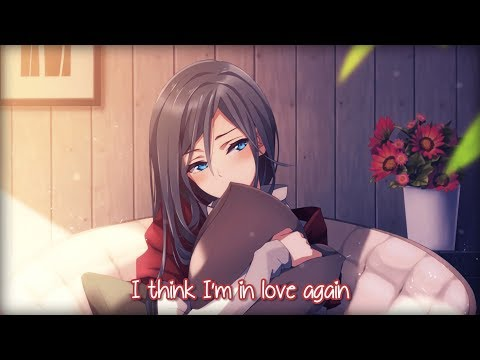 【Nightcore】→ I Think I'm In Love || Lyrics