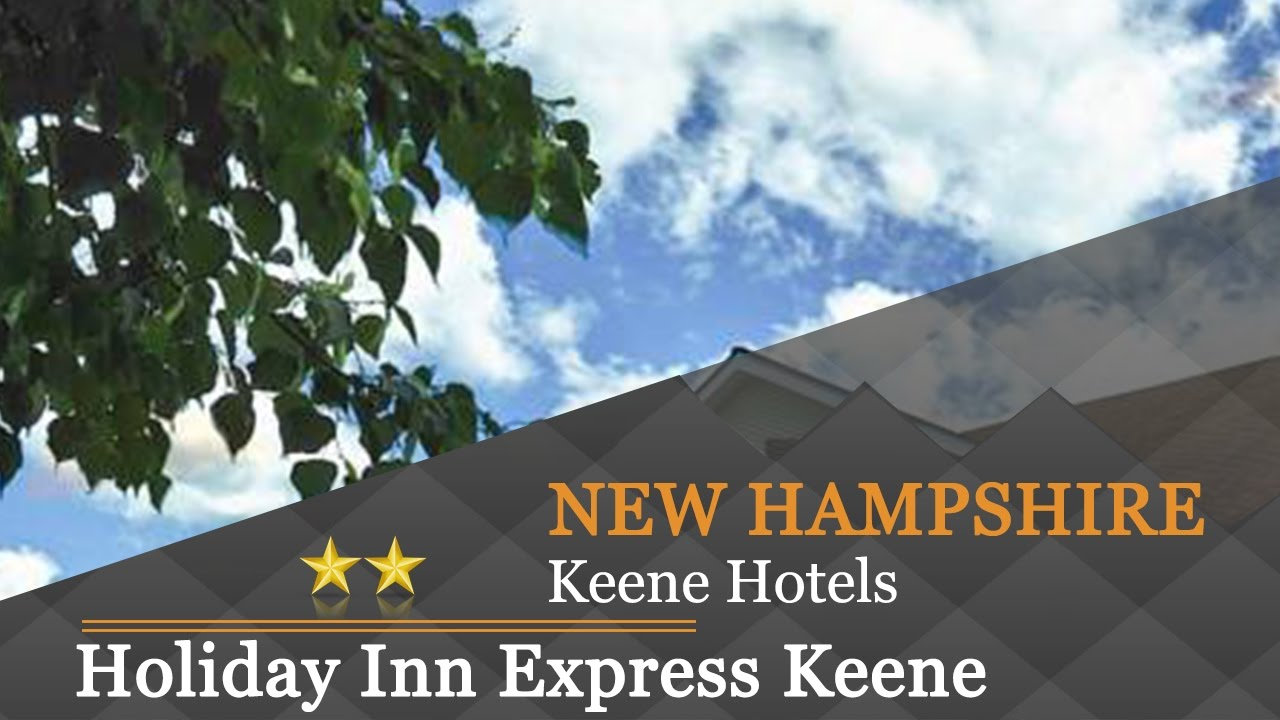 Holiday Inn Express Keene Hotels New Hampshire