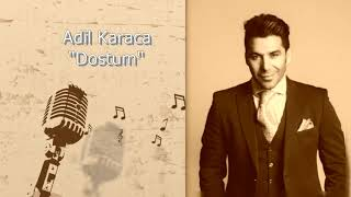"Adil Karaca ""Dostum"""