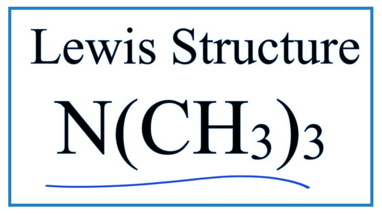 how to draw the lewis dot structure for n ch3 3 trimethylamine [ 1280 x 720 Pixel ]