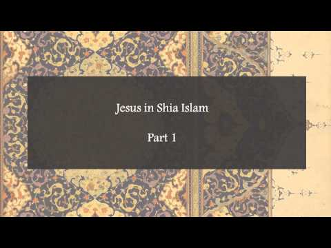 Jesus in Shia Islam - Part 1
