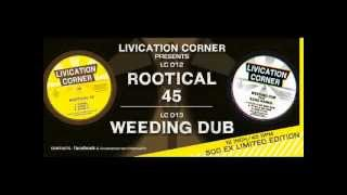 "NEW LIVICATION CORNER 12INCH LTD EDITION ""ROOTICAL 45"" & ""WEEDING DUB"" JANUARY 2013"