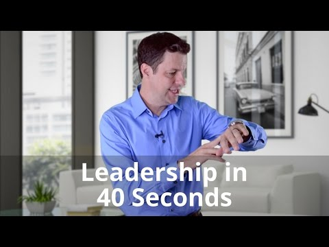Leadership in 40 Seconds