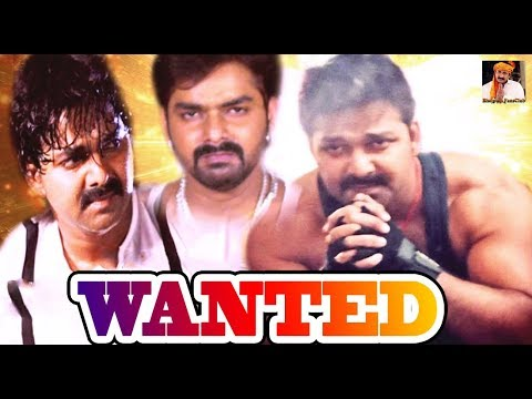 Wanted Pawan Singh Mani Bhattacharya Bhojpuri Super Hit Movie
