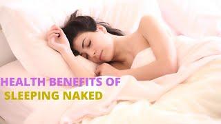 Health Benefits of Sleeping Naked