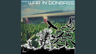 War in Donbass (NeoTraffic Remix)