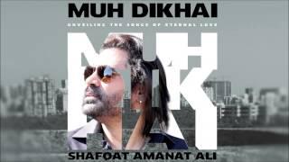 Shafqat Amanat Ali - Tum Nahi Aaye - Muh Dikhai (2015)