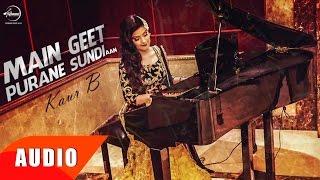 Main Geet Purane Sundi Aan ( Full Audio Song ) | Kaur B | Punjabi Song Collection | Speed Records
