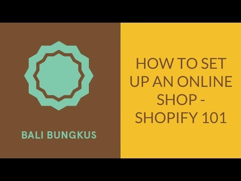 Bali Bungkus: How to Set Up an Online Shop - Shopify 101