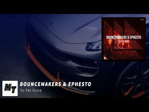 BounceMakers & Ephesto - So Far Gone [MoreTSM  Release]