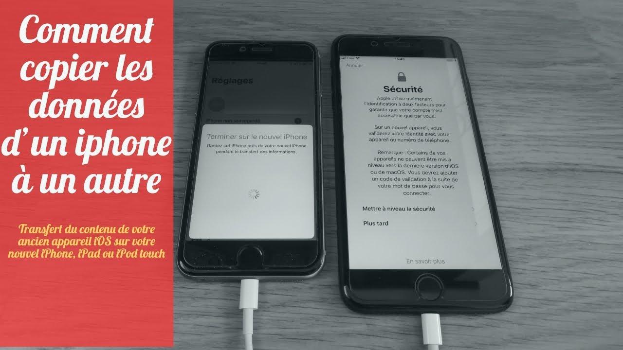 Comment Copier Les Données Dun Iphone à Un Autre