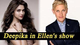 Deepika Padukone to debut on Ellen DeGeneres talk show | FilmiBeat