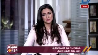 صباح دريم| رئيس لجنة الفتوى الأسبق: يوضح الحالات التى يجوز بها قتل