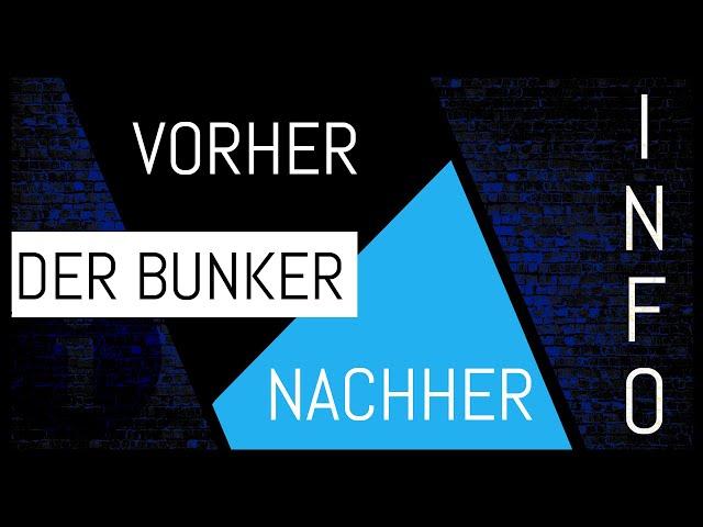 Der Bunker - Vorher | Nachher - 2von3