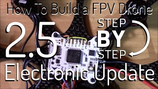 How to Build an FPV Racing Drone Quadcopter | Step 2.5: Electronics Update