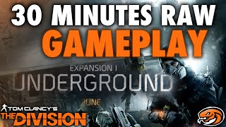 The Division 30 Minutes Of Underground Expansion Gameplay