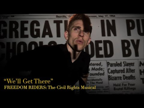 """We'll Get There"" - FREEDOM RIDERS: The Civil Rights Musical"