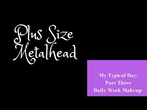 Plus Size Metalhead: Putting My Daily Work Makeup Together