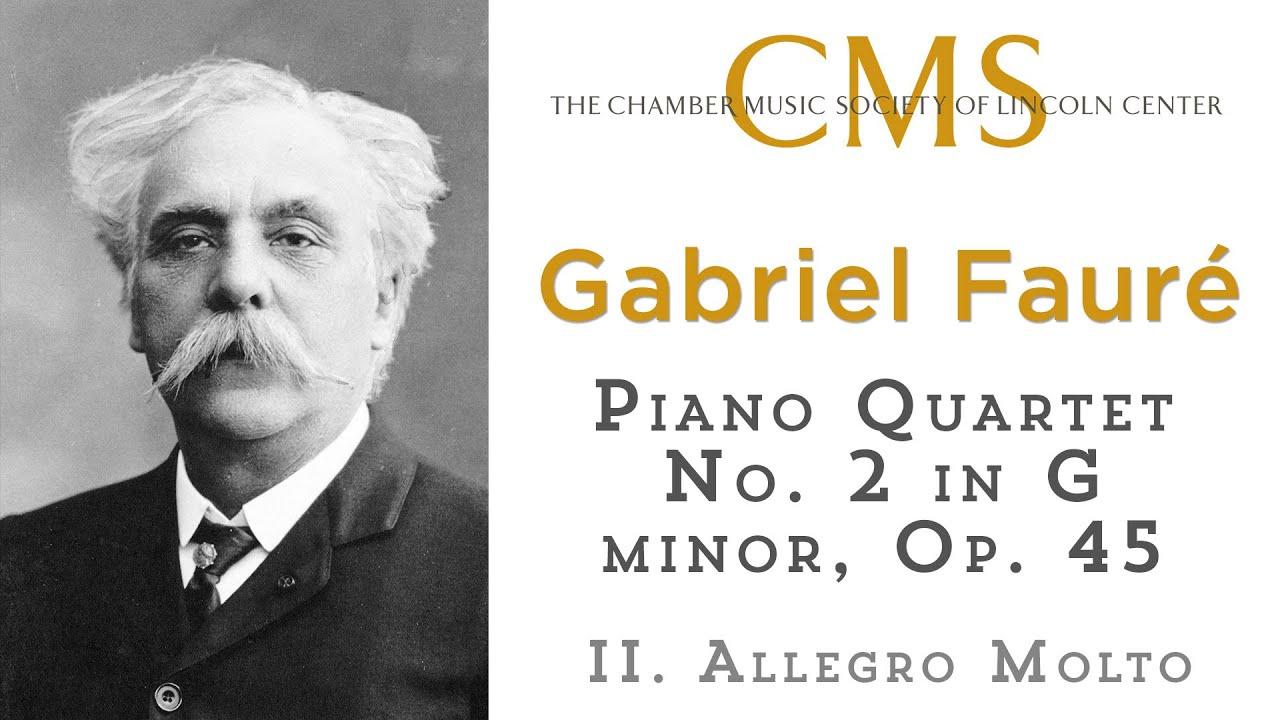 Faure: Piano Quartet No 2 in G minor, Op. 45, II. Allegro molto
