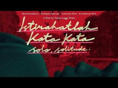 Trailer SOLO, SOLITUDE (ISTIRAHATLAH KATA-KATA)