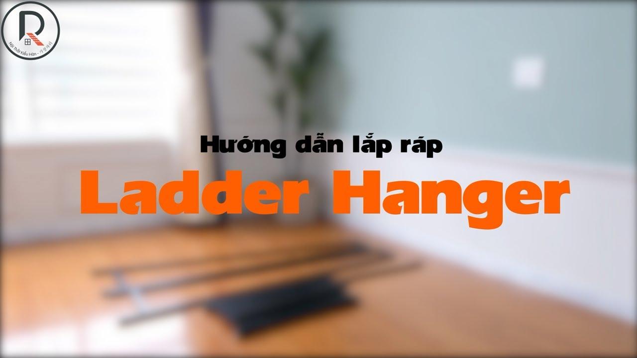 VIDEO HƯỚNG DẪN LẮP RÁP GIÁ TREO QUẦN ÁO - LADDER HANGER - Nội Thất Kiểu Hàn - 가장자리