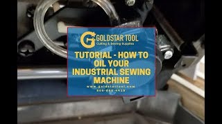 Tutorial - How to Oil Your Industrial Sewing Machine - Goldstartool.com - 800-868-4419