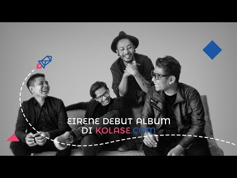 Kolase.com - Eirene Debut Album | Video Campaign