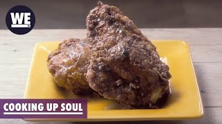 Five Rules to Fried Chicken & Relationships | Cooking Up Soul | WE tv