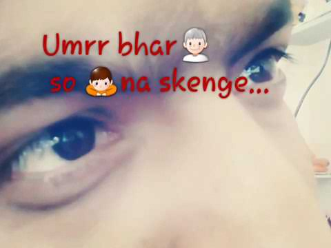 Umar bhar so na sakenge(whatsapp status)