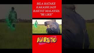 Download BILA HATAKE KAKASHI JADI RAKYAT MALAYSIA BE LIKE  #shorts