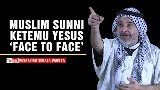 Muslim Ketemu Yesus Sadar Keliru - ISA bukanlah Yesus