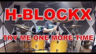 H-BLOCKX - Try me one more time - drum cover (HD)