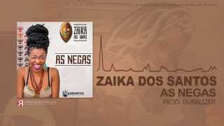 Zaika dos Santos  - As Negas