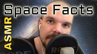 Random Space Facts (ASMR, close up whisper, ear to ear, male)