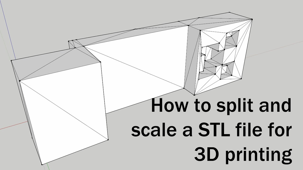 How to Split and Scale STL Files