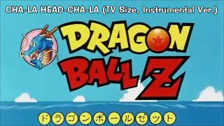 dragon ball z cha la head cha la tv size instrumental ver