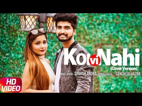 Koi Vi Nahi | Cover Version | Sparsh Arora | Sanchita Hazra | Shirley Setia | Gurnazar