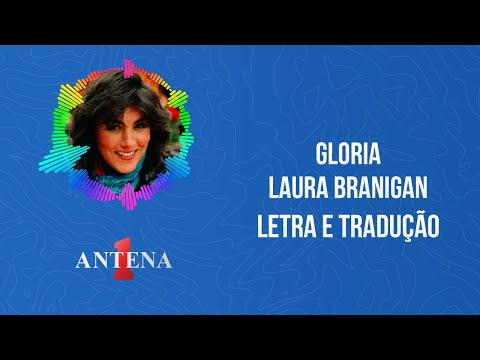 Video - Laura Branigan - Gloria (Letra e Tradução)