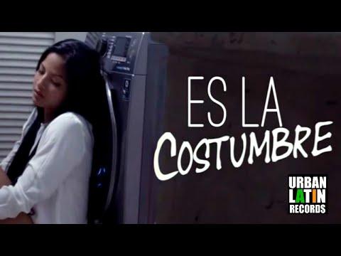 CHACAL - LA COSTUMBRE - (OFFICIAL VIDEO CON LYRICA) (REGGAETON 2017)