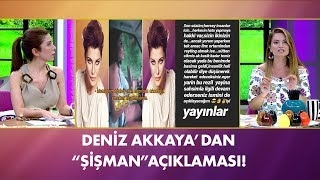 """Deniz Akkaya'dan """"Şişman"""" açıklaması! Müge ve Gülşen'le 2. Sayfa"""