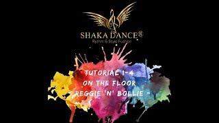 Baila desde casa con Shaka Dance® Choreo 1/4 Tutorial On The Floor - Reggie 'N' Bollie -