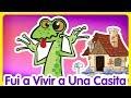 Fui a Vivir a una Casita - Oficial - Canciones infantiles de la Gallina Pintadita