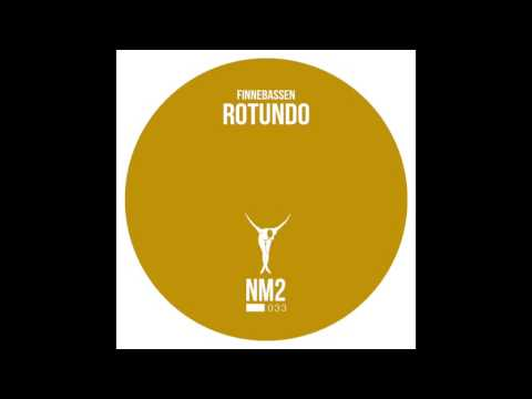 Finnebassen - Rotundo (Original Mix) - NM2