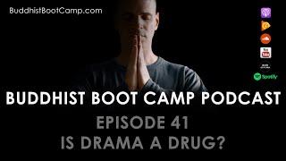 Is Drama a Drug?