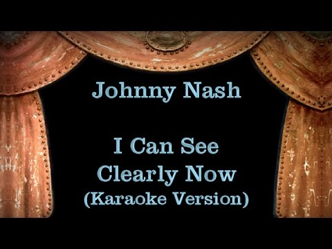Johnny Nash - I Can See Clearly Now - Lyrics (Karaoke Version)