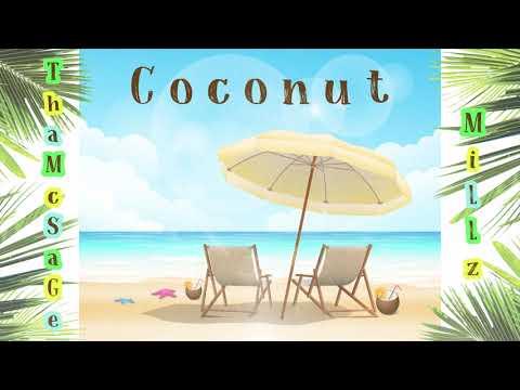 ThaMcSaGe Ft. Millz - Coconut(Prod. Ritschi Beatz)