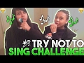 Try Not to sing challenge|*EXTREME VERSION*