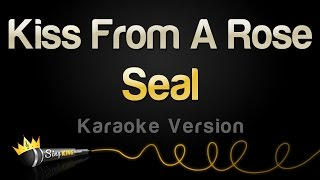 Seal - Kiss From A Rose (Karaoke Version)