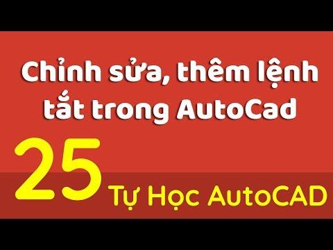 Tự Học AutoCAD-Bài 25 - Chỉnh Sửa Lệnh Tắt